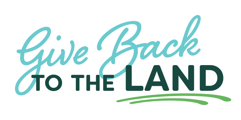 Give Back to the Land